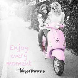 { enjoy every moment }
