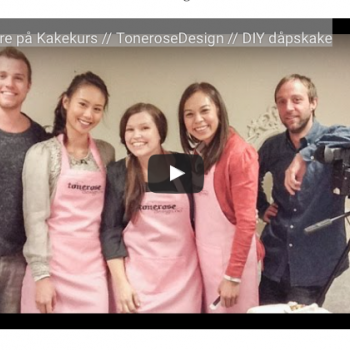 { Video // Unge Mødre // KakeKurs // Tonerose Design }