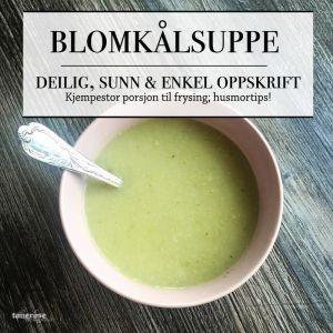 { Hjemmelaget blomkålsuppe - oppskrift, STOR porsjon til frysing! }