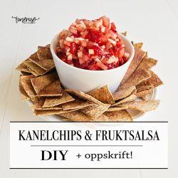{ Kanelchips & fruktsalsa // Oppskrift }