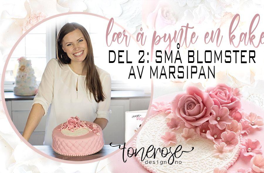 Video // Lær å pynte kake // Del 2: Små blomster av marsipan
