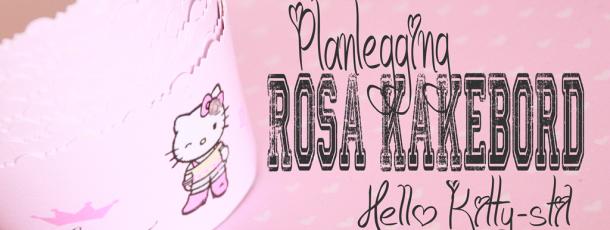 Påbegynt planlegging av rosa kakebord – barnebursdag Hello Kitty-stil!