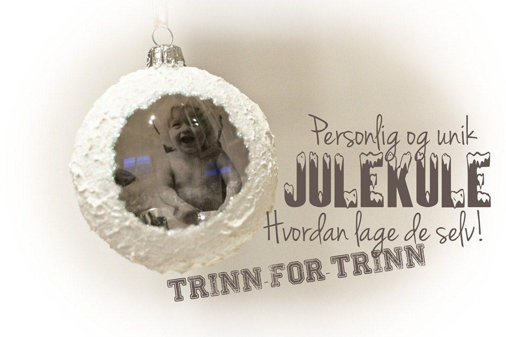 juletrekule med bilde inni trinn for trinn
