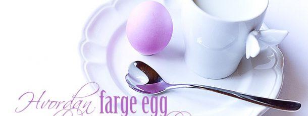 Hvordan farge egg i nydelige pastellefarger