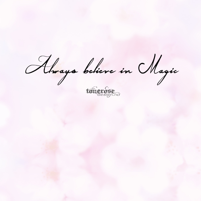 always believe in magic