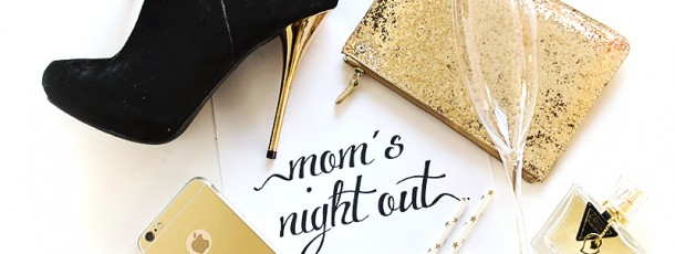 { mom´s night out }