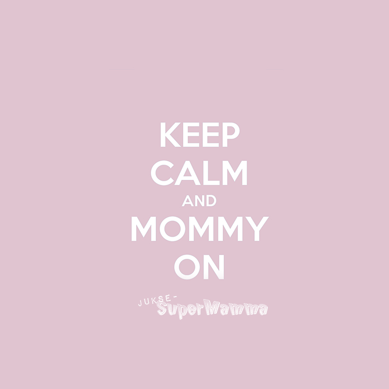 keep calm juksesupermamma