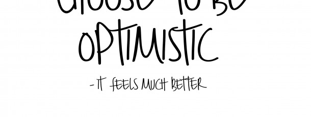 { choose to be optimistic }